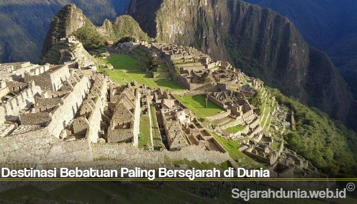 Destinasi Bebatuan Paling Bersejarah di Dunia