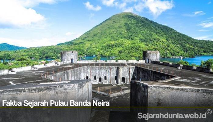 Fakta Sejarah Pulau Banda Neira