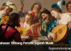 Pembahasan Tentang Periode Sejarah Musik