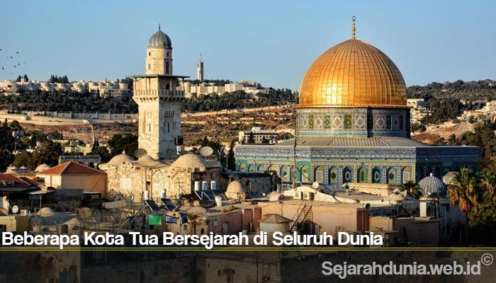 Beberapa Kota Tua Bersejarah di Seluruh Dunia