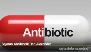 Sejarah Antibiotik Dan Alexander