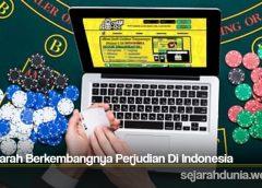Sejarah Berkembangnya Perjudian Di Indonesia
