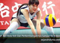 Sejarah dari Bola Voli Dan Perkembangannya Sampai Ke Indonesia