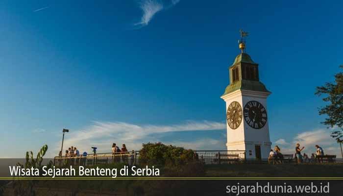 Wisata Sejarah Benteng di Serbia